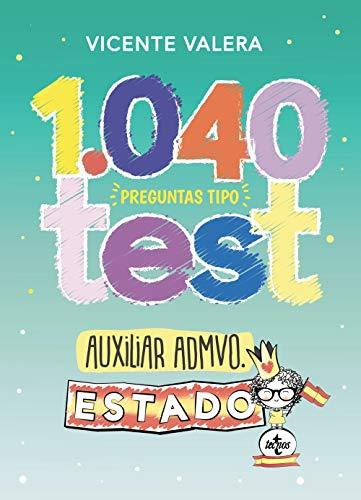1040 preguntas tipo test Auxiliar Administrativo del Estado: Organización pública y actividad administrativa (Derecho - Práctica Jurídica) por Vicente Valera,Cinthia Moure