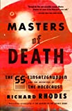 img - for Masters of Death: The SS-Einsatzgruppen and the Invention of the Holocaust book / textbook / text book