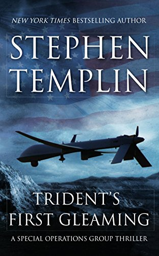 Trident's First Gleaming: [#1] A Special Operations Group Thriller Trident Travel Book