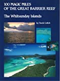 img - for 100 Magic Miles Of The Great Barrier Reef The Whitsunday Islands book / textbook / text book