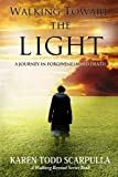Walking Toward the Light (Walking Beyond Book 1)