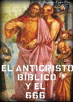 El Anticristo bíblico y el 666. (Spanish Edition) by [Roque Glez, Alejandro]