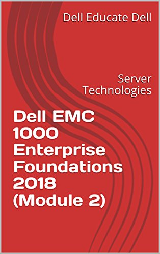 Dell EMC 1000 Enterprise Foundations 2018 (Module 2): Server Technologies