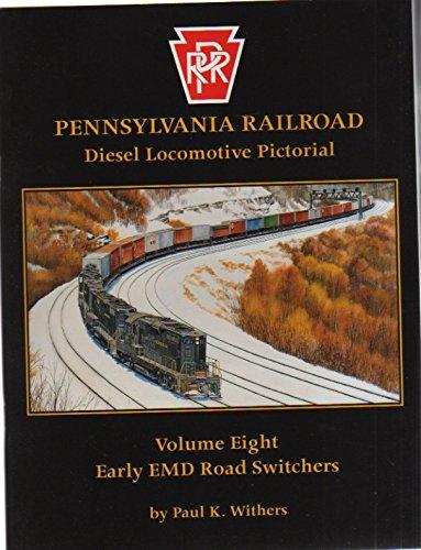 Pennsylvania Railroad Diesel Locomotive Pictorial, Vol. 8 - Early EMD Road Switchers