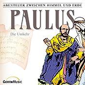 Paulus - Die Umkehr (Abenteuer zwischen Himmel und Erde 28) | Hanno Herzler