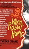 When Rabbit Howls by Chase, Truddi (1990) Mass Market Paperback