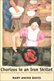 Chorizos in an Iron Skillet, Mary Ancho Davis, 0874174457