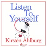 Listen to Yourself | Kirsten Ahlburg