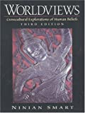 img - for Worldviews: Crosscultural Explorations of Human Beliefs (3rd Edition) book / textbook / text book