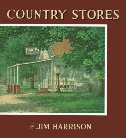 Country Stores Jim Harrison
