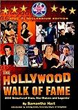 Hollywood Walk of Fame : 2000 Sensational Stars, Star Makers and Legends
