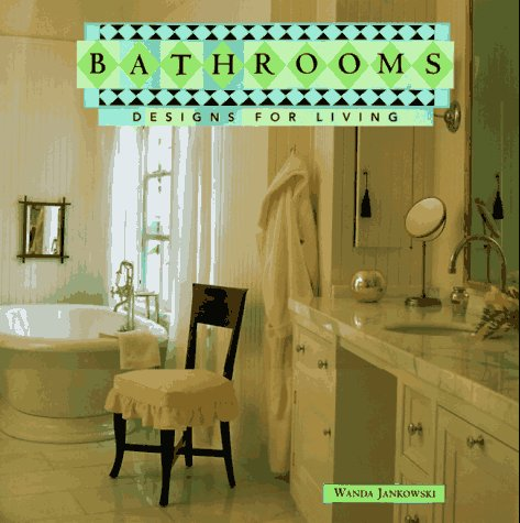Bathrooms: Designs for Living