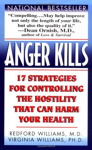 Anger Kills: Seventeen Strategies for Controlling the...