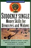 img - for Suddenly Single: Money Skills for Divorcees and Widows (Wiley Personal Finance Solutions/Your Family Matters) book / textbook / text book