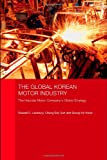 The Global Korean Motor Industry, Lansbury, Russell D. and Kwon, Seung-Ho, 0415413664