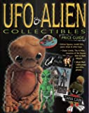 UFO and Alien Collectibles Price Guide, Dana Cain, 0873416902