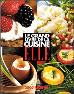 Le Grand Livre De La Cuisine Elle Sylvie Tardrew