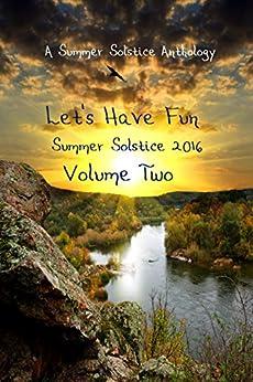 Let's Have Fun Vol. 2 by [Butt, Arthur, Sams, Candace, Thompson, Chera, Rogers, Dale S., Sullivan, E. B., Holder, Ilena, Osborne, James, Rera, Lou, Maltman, Simon]