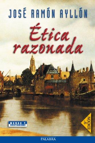 Ética razonada (Mundo y Cristianismo) (Spanish Edition)
