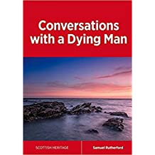 Conversations with a Dying Man (Scottish Heritage Book 1)