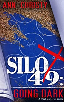 Silo 49: Going Dark by [Christy, Ann]