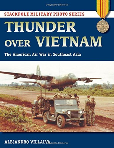 Thunder Over Vietnam: The American Air War in Southeast Asia (Stackpole Military Photo Series)