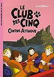 """Afficher """"Le Club des Cinq Le Club des cinq contre-attaque"""""""