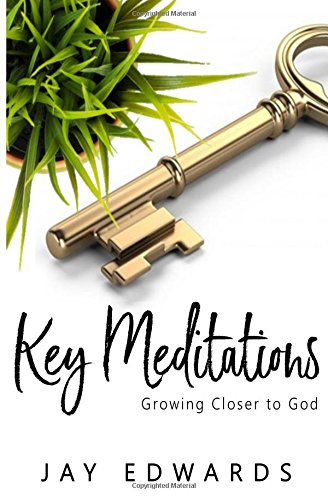 Key Meditations: Growing Closer to God