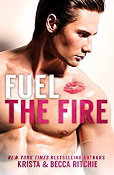 Fuel the Fire (Calloway Sisters Book 3) by [Ritchie, Krista, Ritchie, Becca]