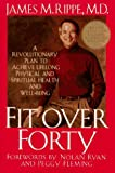 img - for Fit over Forty: A Revolutionary Plan to Achieve Lifelong Physical and Spiritual Health and Well-Being book / textbook / text book