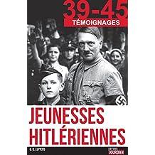 Jeunesses hitlériennes: Enquête sur la génération nazie (39-45 Carnets de guerre) (French Edition)