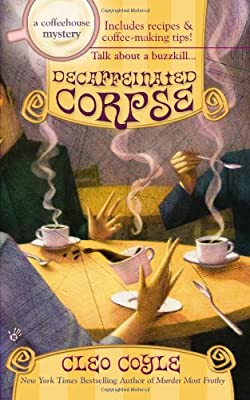 Decaffeinated Corpse (Coffeehouse Mysteries, No. 5)