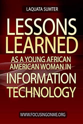 - Lessons Learned as a Young African American in Information Technology