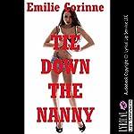 Tie Down the Nanny: A Very Rough Bondage Gangbang Erotica Story | Emilie Corinne