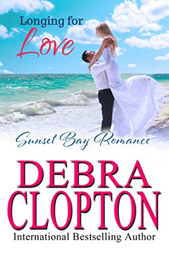 (Longing for Love (Sunset Bay Romance Book 3))