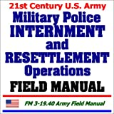 21st Century U. S. Army Military Police Internment and Resettlement Operations Field Manual, U. S. Department of Defense Staff, 1931828601