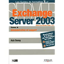EXCHANGE SERVER 2003 T02 : ADMINISTRATION ET OPTIMISATION