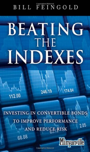 Beating the Indexes: Investing in Convertible Bonds to Improve Performance and Reduce Risk (Minyanville Media) by FT Press