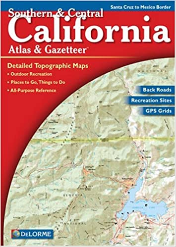 Southern & Central California Atlas & Gazetteer: Detailed ...
