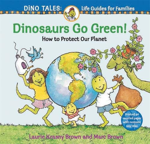 Download Dinosaurs Go Green!: A Guide to Protecting Our Planet (Dino Life Guides for Families) PDF