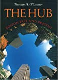 The Hub, Thomas H. O'Connor, 1555535445