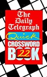 The Daily Telegraph Quick Crossword Book 22