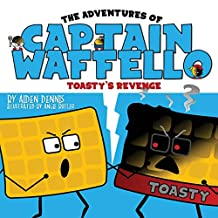 The Adventures of Captain Waffello: Toasty's Revenge