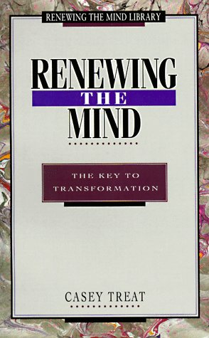 Renewing the Mind: The Key to Transformation (Renewing the Mind Library)