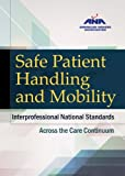 Safe Patient Handling and Mobility: Interprofessional National Standards, , 1558105190