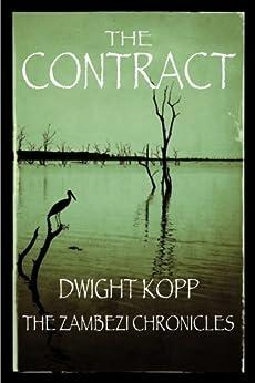 The Contract (The Zambezi Chronicles Book 1) by [Kopp, Dwight]