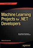 Machine Learning Projects for .NET Developers