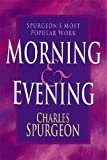 Morning and Evening, Charles H. Spurgeon, 0883684101