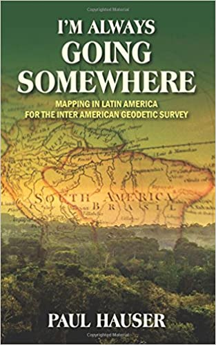 Im Always Going Somewhere Mapping In Latin America For The Inter - Us geodetic survey maps