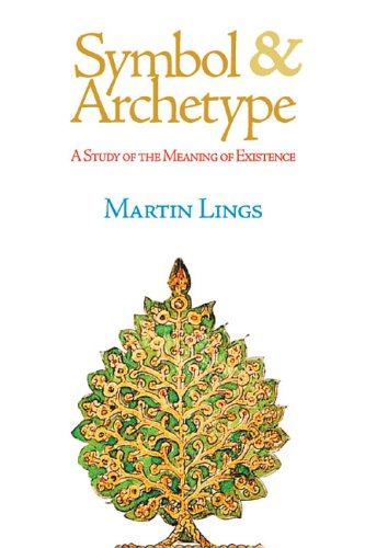 Symbol & Archetype: A Study of the Meaning of Existence (Quinta Essentia series)